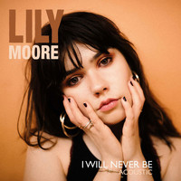Lily Moore - I Will Never Be (Acoustic)