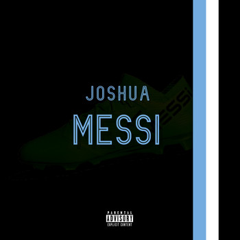 Joshua - Messi (Explicit)