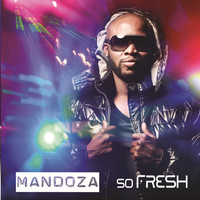 Mandoza - So Fresh