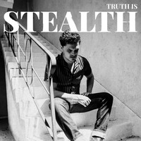 Stealth - Truth Is