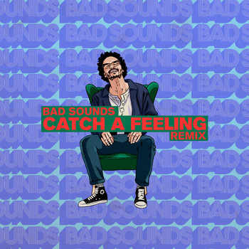 Zach Said - Catch a Feeling (Bad Sounds Remix [Explicit])
