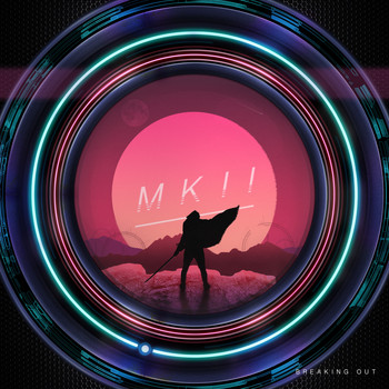 MKII - Breaking Out