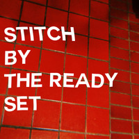The Ready Set - Stitch