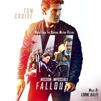 Lorne Balfe - Mission: Impossible - Fallout (Music from the Motion Picture)