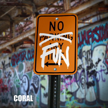 Coral - No Fun (Explicit)