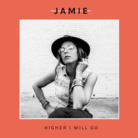 Jamie - Higher I Will Go