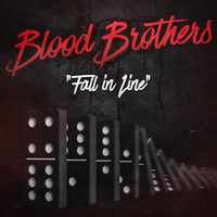 Blood Brothers - Fall in Line (Explicit)
