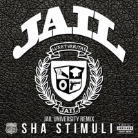 Sha Stimuli - Jail University (Remix) (Explicit)