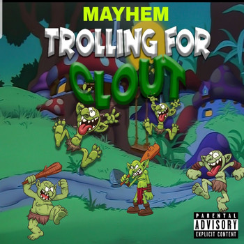 Mayhem - Trolling for Clout (Explicit)
