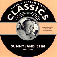 Sunnyland Slim - Blues & Rhythm Series Classics - Sunnyland Slim 1947-1948