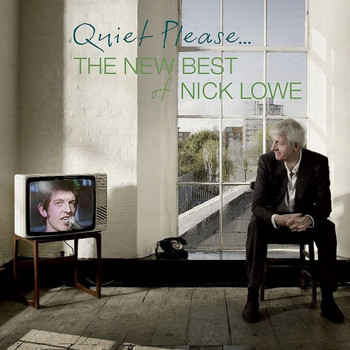 Nick Lowe / - Quiet Please... The New Best of Nick Lowe