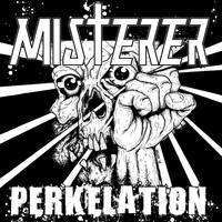 Misterer - Perkelation (Explicit)