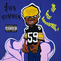 Jack Hammer - The Great Adventurous... (Explicit)