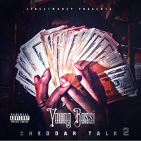 Young Bossi - Cheddar Talk 2 (Explicit)