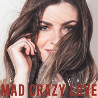 Tenille Arts - Mad Crazy Love
