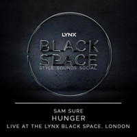 Sam Sure - Hunger - Live at the Lynx Black Space, London