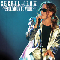 Sheryl Crow - Full Moon Cowgirl (Live Radio Broadcast)