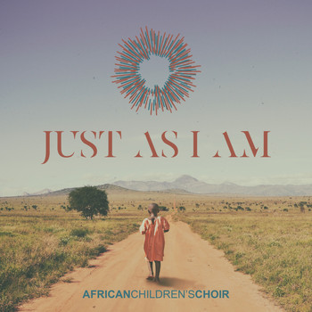 African Children's Choir - Just as I Am