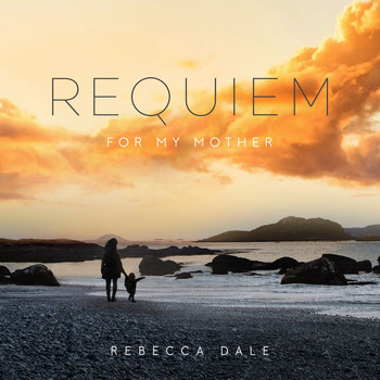 Clark Rundell - Dale: Requiem For My Mother