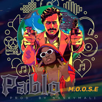 Moose - Pablo (Explicit)