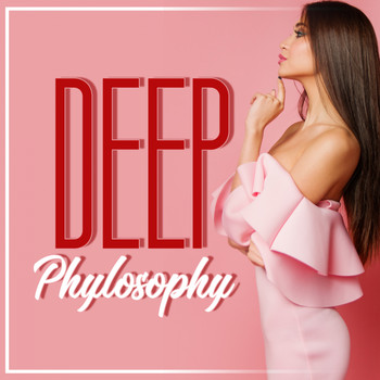 Various Artists - Deep Phylosophy (20 Deep House, Chillwave, Electronic for Deejay)