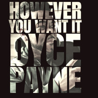 Dyce Payne - However You Want It (Explicit)