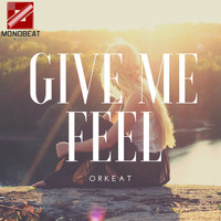 Orkeat - Give Me Feel