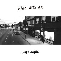 John Wayne - Walk With Me