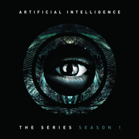 Artificial Intelligence / - The Series: Season 1