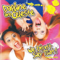 Daphne & Celeste - We Didn't Say That