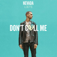 Nevada - Don't Call Me