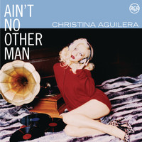 Christina Aguilera - Dance Vault Mixes - Ain't No Other Man