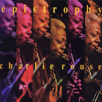 Charlie Rouse - Epistrophy (Live at Bimbo's 365 Club / San Francisco, CA / 1988)