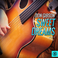 Don Gibson - Don Gibson, Sweet Dreams, Vol. 1