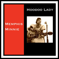 Memphis Minnie - Hoodoo Lady (Explicit)