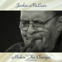 Jackie McLean - Makin' The Changes (Remastered 2018)