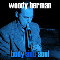 Woody Herman - Body and Soul