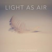 Martin Starson - Light as Air