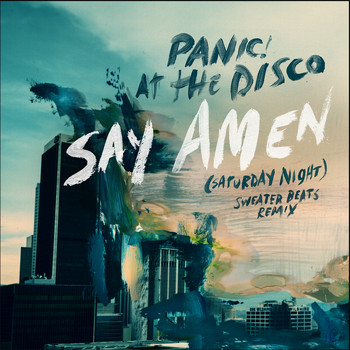 Panic! At The Disco - Say Amen (Saturday Night) (Sweater Beats Remix)