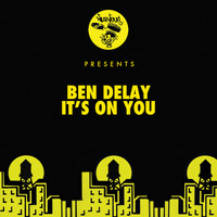 Ben Delay - It's On You