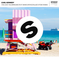 Carl Kennedy - The Love You Bring Me (feat. Maiko Spencer) (Joe Stone Remix)