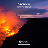 Dropgun - Fire Blazing