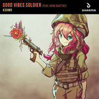 KSHMR - Good Vibes Soldier (feat. Head Quattaz)