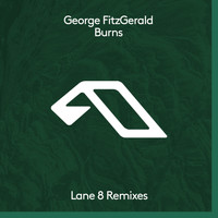 George Fitzgerald - Burns (Lane 8 Remixes)