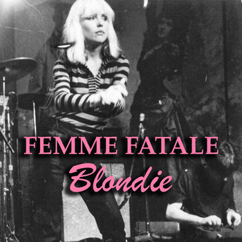 Blondie - Femme Fatale (Live)