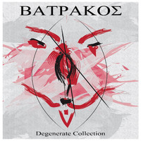 Batrakos - Degenerate Collection