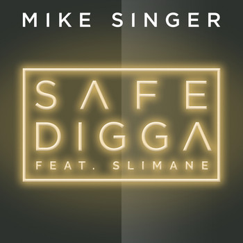 Mike Singer - Safe Digga (feat. Slimane)