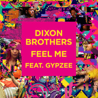 Dixon Brothers - Feel Me (feat. Gypzee)
