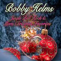 Bobby Helms - Jingle Bell Rock & More Christmas Favorites