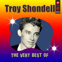 Troy Shondell - The Very Best of Troy Shondell